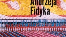 Fidyk_SwiatAndrzejaFidyka (1)