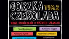 gorzka-czekolada-nowe-opowiadania-o-waznych-sprawach-tom-2-cover-okladka